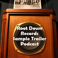 Root Down Records Sample Trailer podcast